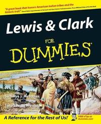 Lewis and Clark For Dummies by Sammye J. Meadows