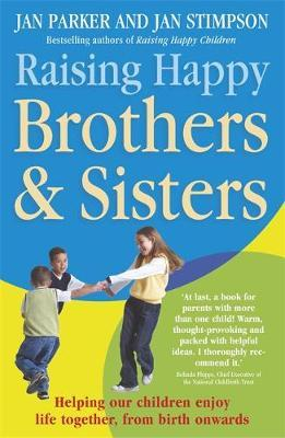 Raising Happy Brothers and Sisters by Jan Parker image