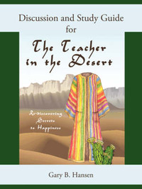 Discussion and Study Guide for the Teacher in the Desert by Gary B. Hansen