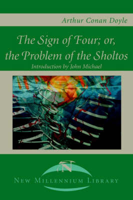 The Sign of the Four; Or, the Problem of the Sholtos by Arthur Conan Doyle