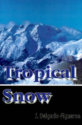 Tropical Snow by J. Delgado-Figueroa