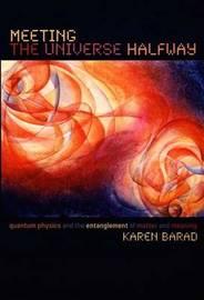 Meeting the Universe Halfway by Karen Barad image