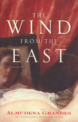 The Wind from the East by Almudena Grandes