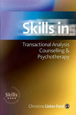 Skills in Transactional Analysis Counselling & Psychotherapy by Christine Lister-Ford image