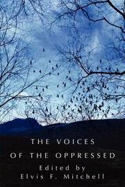 The Voices of the Oppressed by Reverend Elvis F Mitchell image