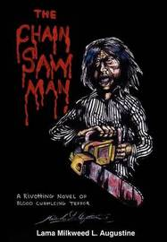 The Chainsaw Man by Lama Milkweed L. Augustine image
