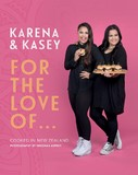 For the Love of...Cooked in New Zealand by Karena Bird