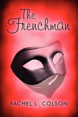 The Frenchman by Rachel L. Colson