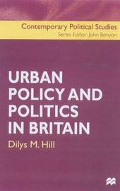 Urban Policy and Politics in Britain by Dilys M. Hill image