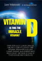 Vitamin D: Is This The New Miracle Vitamin? by Ian Wishart
