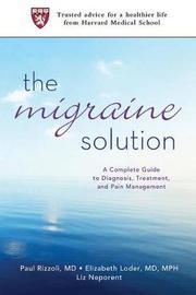 The Migraine Solution by Liz Neporent