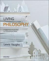 Living Philosophy by Lewis Vaughn