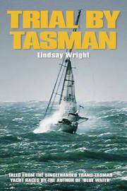 Trial by Tasman by Lindsay Wright