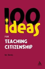 100 Ideas for Teaching Citizenship by Ian Davies image