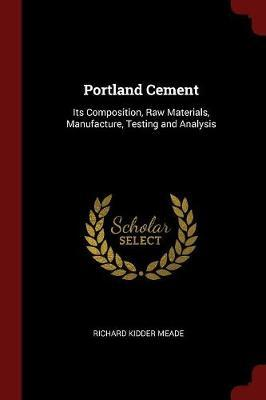 Portland Cement by Richard Kidder Meade