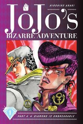 JoJo's Bizarre Adventure: Part 4--Diamond Is Unbreakable, Vol. 1 by Hirohiko Araki