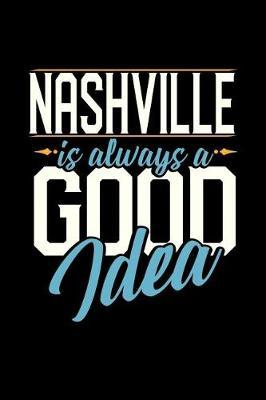Nashville Is Always a Good Idea by Dennex Publishing