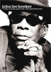 John Lee Hooker - Come And See About Me: The Definitive DVD on DVD