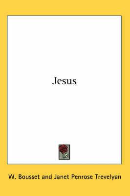 Jesus by W. Bousset