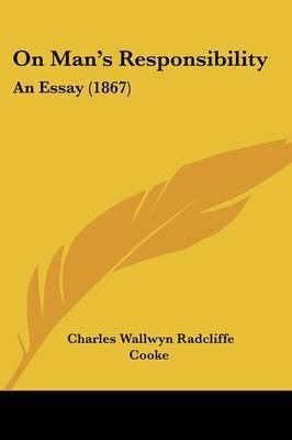 On Mana -- S Responsibility: An Essay (1867) by Charles Wallwyn Radcliffe Cooke