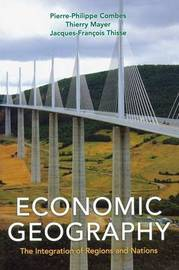 Economic Geography by Pierre-Philippe Combes