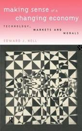 Making Sense of a Changing Economy by Edward Nell image