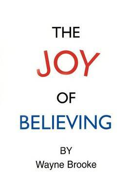 The Joy Of Believing by Wayne Brooke image