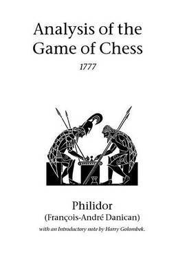 Analysis of the Game of Chess by Francois-Andre, Danican Philidor