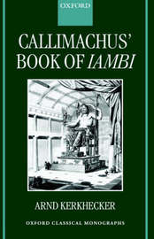 Callimachus' Book of Iambi by Arnd Kerkhecker