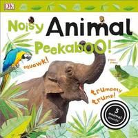 Noisy Animal Peekaboo! by DK Publishing