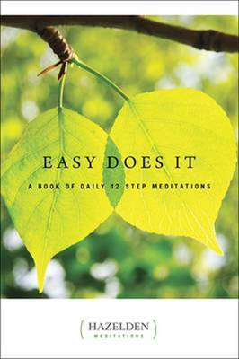 Easy Does it: A Book of Daily 12 Step Meditations by * Anonymous
