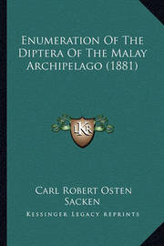 Enumeration of the Diptera of the Malay Archipelago (1881) by Carl Robert Osten-Sacken