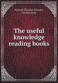 The Useful Knowledge Reading Books by Edward Thomas Stevens