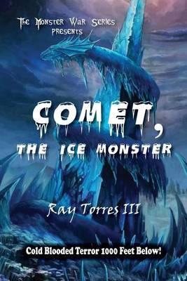 Comet The Ice Monster by Ray Torres