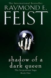 Shadow of a Dark Queen by Raymond E Feist