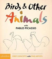 Birds & Other Animals: with Pablo Picasso by Pablo Picasso