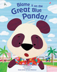 Blame It On The Great Blue Panda! by Claire Freedman image