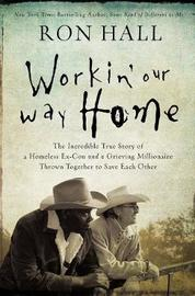 Workin' Our Way Home by Ron Hall