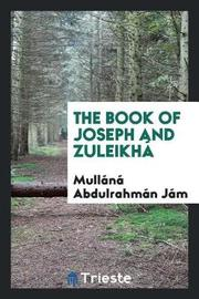 The Book of Joseph and Zuleikh by Mullana Abdulrahman Jami image