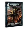 Warhammer 40,000 Codex: Imperial Knights
