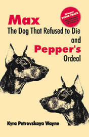 Max - The Dog that Refused to Die by Kyra Petrovskaya Wayne image