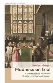 Madness on Trial by James Moran