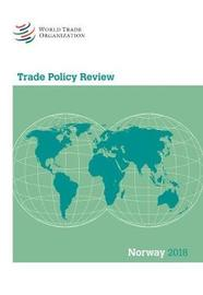 Trade Policy Review 2018: Norway by World Tourism Organization