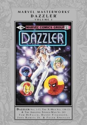 Marvel Masterworks: Dazzler Vol. 1 by Tom DeFalco