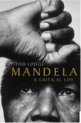 Mandela: A Critical Life by Tom Lodge image
