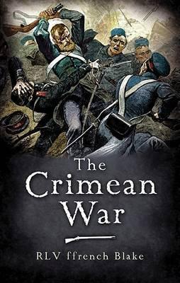 The Crimean War by Robert Lifford Valentine Ffrench Blake image