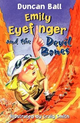 Emily Eyefinger and the Devil Bones by Duncan Ball image