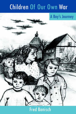 Children Of Our Own War by Fred Bonisch
