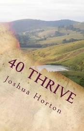 40 Thrive by Joshua Horton