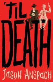 'til Death by Jason Anspach